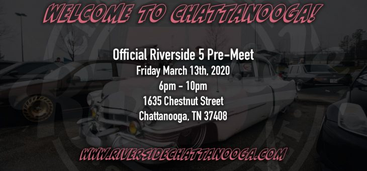 Welcome to Chattanooga! The Official Riverside 5 Pre-Meet